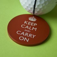 """Keep Calm and Carry On"" big ball marker"