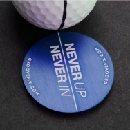 """Never Up Never In"" big ball marker"